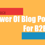 The Power Of Blog Posts For B2B Brand