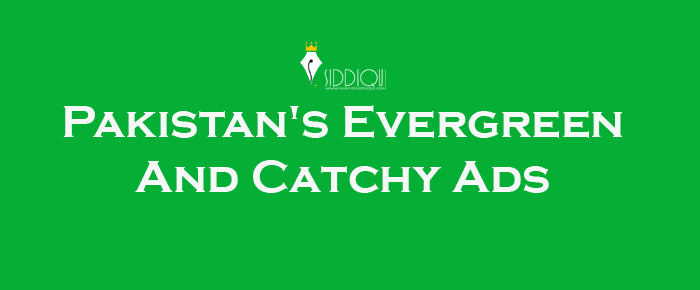 Pakistan's-Evergreen-And-Catchy-Ads